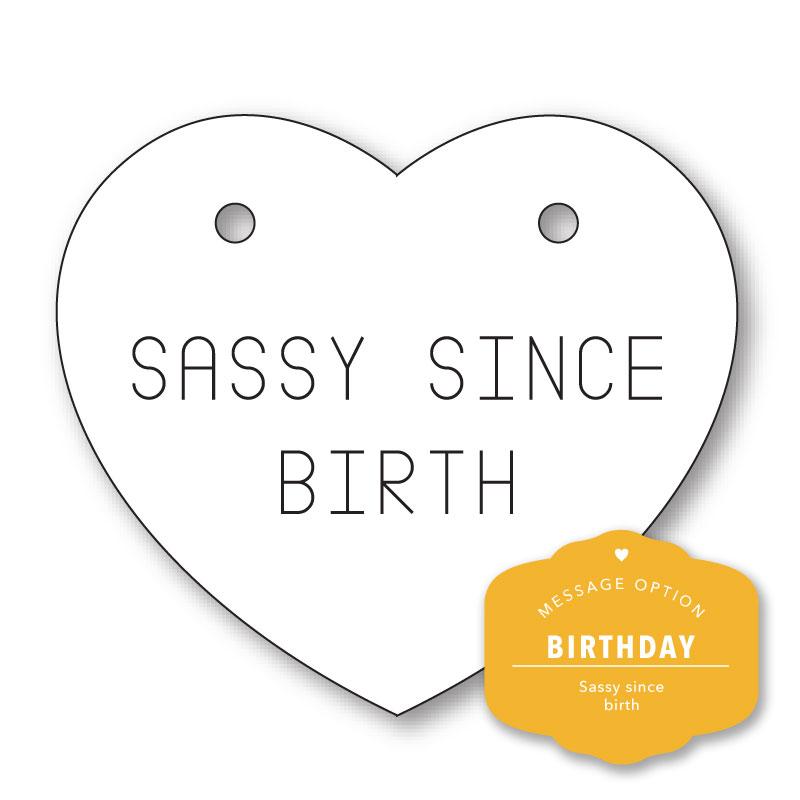 SASSY SINCE BIRTH